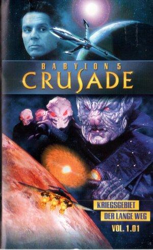 Babylon 5 Crusade Vol. 1.01 - Kriegsgebiet / Der lange Weg