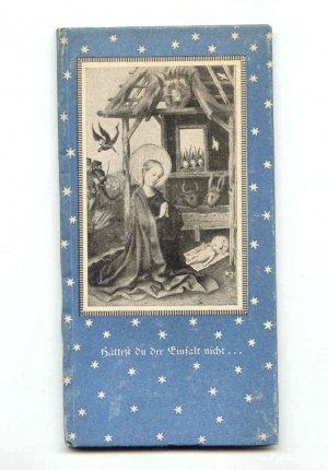 Hättest du der Einfalt nicht ... Weihnachtsstimmen deutscher Dichtung durch elf Jahrhunderte