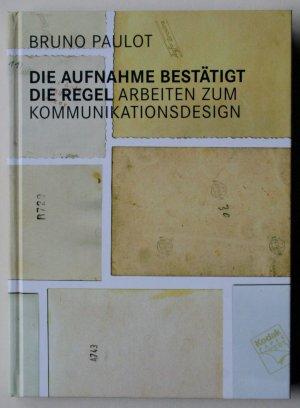 Die Aufnahme bestaetigt die Regel (Arbeiten zum Kommunikationsdesign) - Bruno Paulot