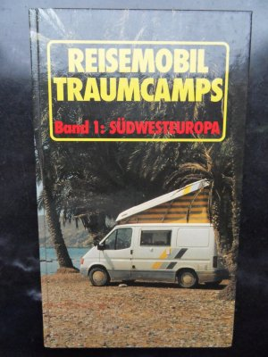 Reisemobil Traumcamps, Band 1, Südwesteuropa