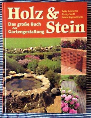 Holz Stein Das Große Buch Der Gartengestaltung Milke Lawrence