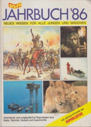 Jahrbuch 86 - neues Wissen für alle Jungen und Mädchen, mit Jahreschronik