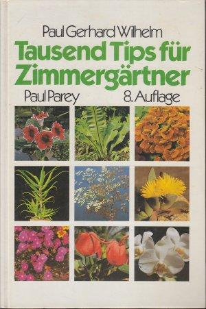Tausend Tips für Zimmergärtner - 300 Pflanzen in Wort und Bild**
