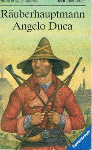 Der Räuberhauptmann Angelo Duca