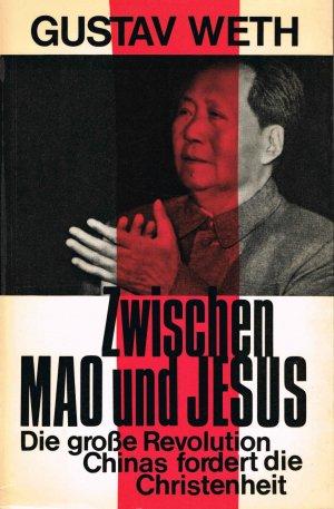 Zwischen Mao und Jesus : Die große Revolution Chinas fordert die Christenheit / Reihe: R. Brockhaus Paperback