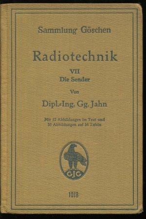 Radiotechnik 7: Die Sender (Sammlung Göschen)