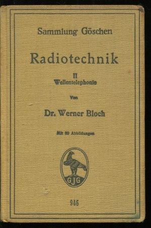 Radiotechnik 2: Wellentelephonie (Sammlung Göschen)