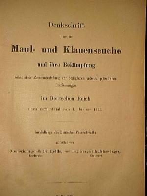 Denkschrift über die Maul- und Klauenseuche und ihre Bekämpfung nebst einer Zustammenstellung der bezüglichen veterinär-polizeilichen Bestimmungen im Deutschen Reich.