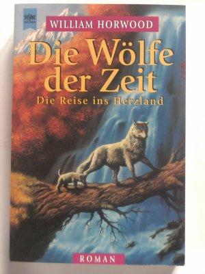 c01d24c25d32c gebrauchtes Buch – William Horwood – Die Wölfe der Zeit ~ Die Reise ins  Herzland vergrößern