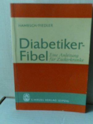 Diabetikerfibel - Eine Anleitung für Zuckerkranke