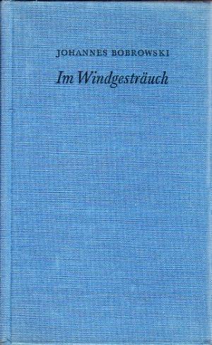 Im Windgesträuch Gedichte Aus Dem Nachlaß Ausgewählt Herausgegeben Und Mit Einer Nachbemerkung Von Eberhard Haufe