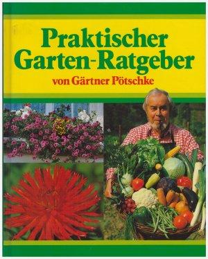 Praktischer Garten Ratgeber Von Gartner Potschke Harry Potschke Buch Gebraucht Kaufen A0266lwa01zzw