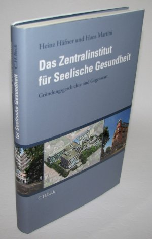 Das Zentralinstitut für Seelische Gesundheit - Gründungsgeschichte und Gegenwart