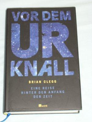 Vor Dem Urknall Eine Reise Hinter Den Anfang Der Zeit Brian Clegg Buch Gebraucht Kaufen A024zzz401zzu