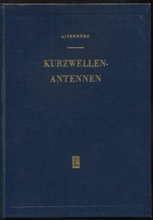 Kurzwellenantennen (Kurzwellen-Antennen). Theorie, Berechnung und Konstruktion