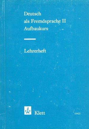 Bildtext: Deutsch als Fremdsprache II - Aufbaukurs -  Lehrerheft von Dr. Kobinian Braun, Lorenz Nieder, Friedrich Schmöe