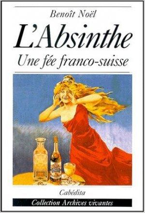 Bildtext: L'absinthe, une fée franco-suisse von Benoît Noël
