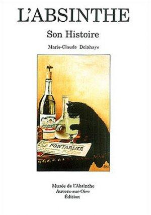 Bildtext: L'Absinthe - Son Histoire - Musée de l'Absinthe Auvers-sur-Oise édition von Marie-Claude Delahaye