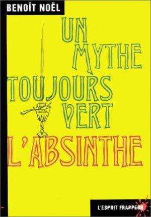 Bildtext: L'Absinthe, un mythe toujours vert von Benoît Noël