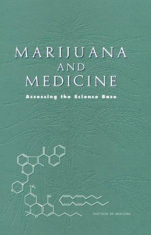 Bildtext: Marijuana and Medicine: Assessing the Science Base von Janet Joy, Stanley J. Watson, Jr., and John A. Benson, Jr., National Research Council, Institute of Medicine