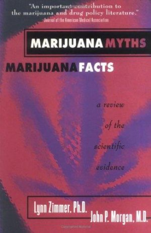 Bildtext: Marijuana Myths, Marijuana Facts - A Review of the Scientific Evidence von Lynn Zimmer, John P. Morgan, Ethan A. Nadelmann