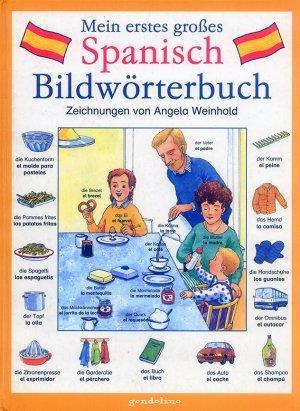 Bildtext: Mein erstes grosses Spanisch Bildwörterbuch von Angela Weinhold