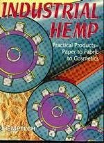 Bildtext: Industrial Hemp: Practical Products - Paper to Fabric to von John W. Roulac, Hemptech