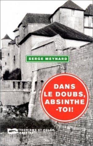 Bildtext: Dans le Doubs, absinthe-toi ! von Serge Meynard
