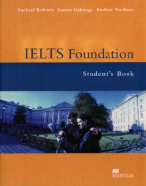 Bildtext: IELTS Test Preparation: IELTS Foundation: Students Book von Rachel Roberts, Andrew Preshous, Joanne Gakonga
