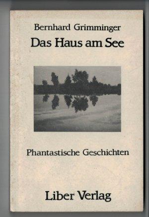 """Das Haus am See"""" (Bernhard Grimminger) – Buch gebraucht kaufen ..."""