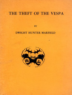 Bildtext: THE THEFT OF THE VESPA - Diary of an exiting time von Marfield, Dwight Hunter