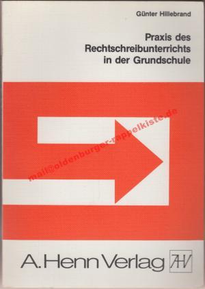 Praxis des Rechtschreibunterrichts in der Grundschule - Hillebrand, Günter