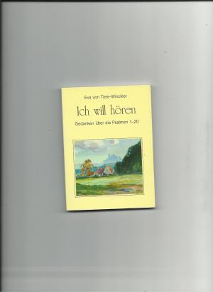 Ich will hören (Gedaanken über die Psalmen 1-20) BK Bo4 - Tiele-Winckler, Eva von