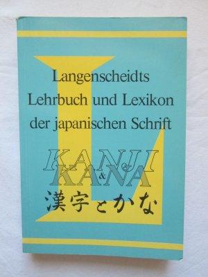 Langenscheidts Lehrbuch und Lexikon der japanischen Schrift - Kanji & Kana