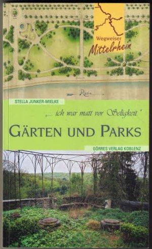Wegweiser Mittelrhein Garten Und Parks Stella Junker Mielke
