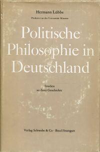 Politische Philosophie in Deutschland., Studien zu ihrer Geschichte.