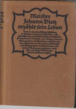 Meister Dietz erzählt sein Leben. Meister Johann Dietz, des Großen Kurfürsten Feldscher und Königlicher Hofbarbier
