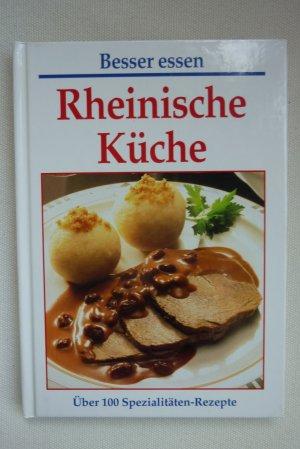 Besser Essen - Rheinische Küche - Über 100 Spezialitäten-Rezepte