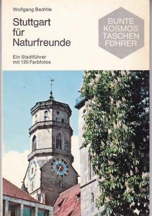 Stuttgart für Naturfreunde. Ein Stadtführer