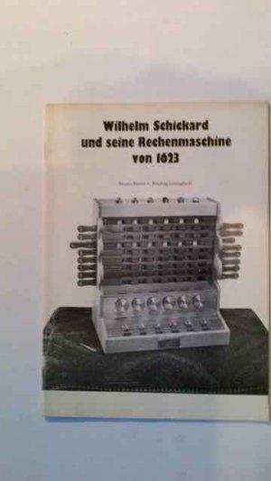 Wilhelm Schickard Und Seine Rechenmaschine Von 1623 - Bruno Freytag Löringhoff (1912-) Wilhelm Schickard (1592-1635)