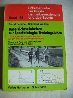 Theorie und Praxis des Sportunterrichts in der Sekundarstufe II / Unterrichtseinheiten zur Sportbiologie /Trainingslehre - Ausdauer als zentraler Ansatz für den Theorie- und Praxisunterricht