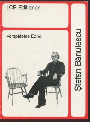 gebrauchtes Buch – Banulescu, Stefan – Verspätetes Echo
