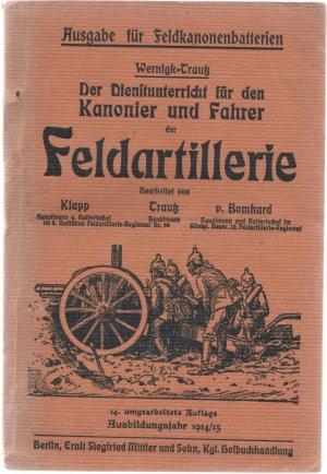 Der Dienstunterricht für den Kanonier und Fahrer der Feldartillerie