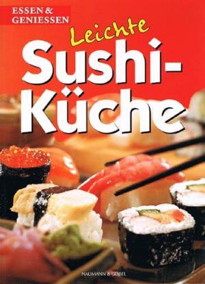 Leichte Sushi-Küche. Essen & Geniessen.