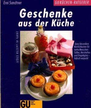 Geschenke aus der Küche. Ganz besondere Köstlichkeiten für nette Menschen:  Süsses, Herzhaftes und Eingelegtes - hübsch verpackt