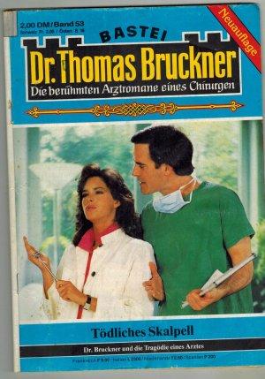 Dr. Thomas Bruckner - Band 53 - Tödliches Skalpell