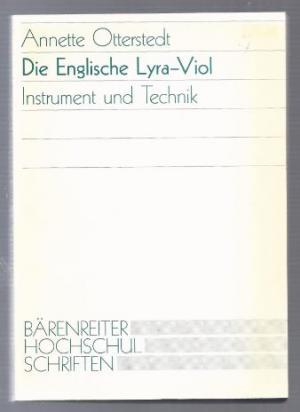 Die englische Lyra-Viol. Instrument und Technik. - Otterstedt, Annette