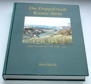 Die Doppelstadt Krems-Stein : ihre Geschichte von 1848 - 2000. [Hrsg.: Kulturamt der Stadt Krems, Archivdirektor]