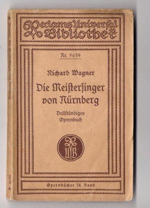 Die Meistersinger von Nürnberg. Vollständiges Opernbuch. Reclams Universalbibliothek. Nr. 5639