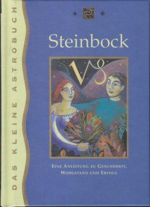 Steinbock. Eine Anleitung zu Gesundheit, Wohlstand und Erfolg